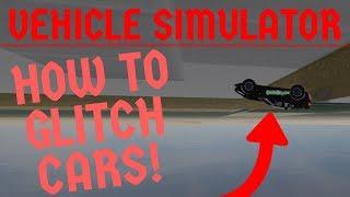 How to GLITCH & BREAK Cars | Roblox Vehicle Simulator