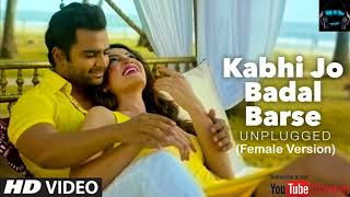 Kabhi Jo Badal Barse | Female Version | (Shreya Ghoshal) (JackPot) Karaoke Song by D.K 4 You