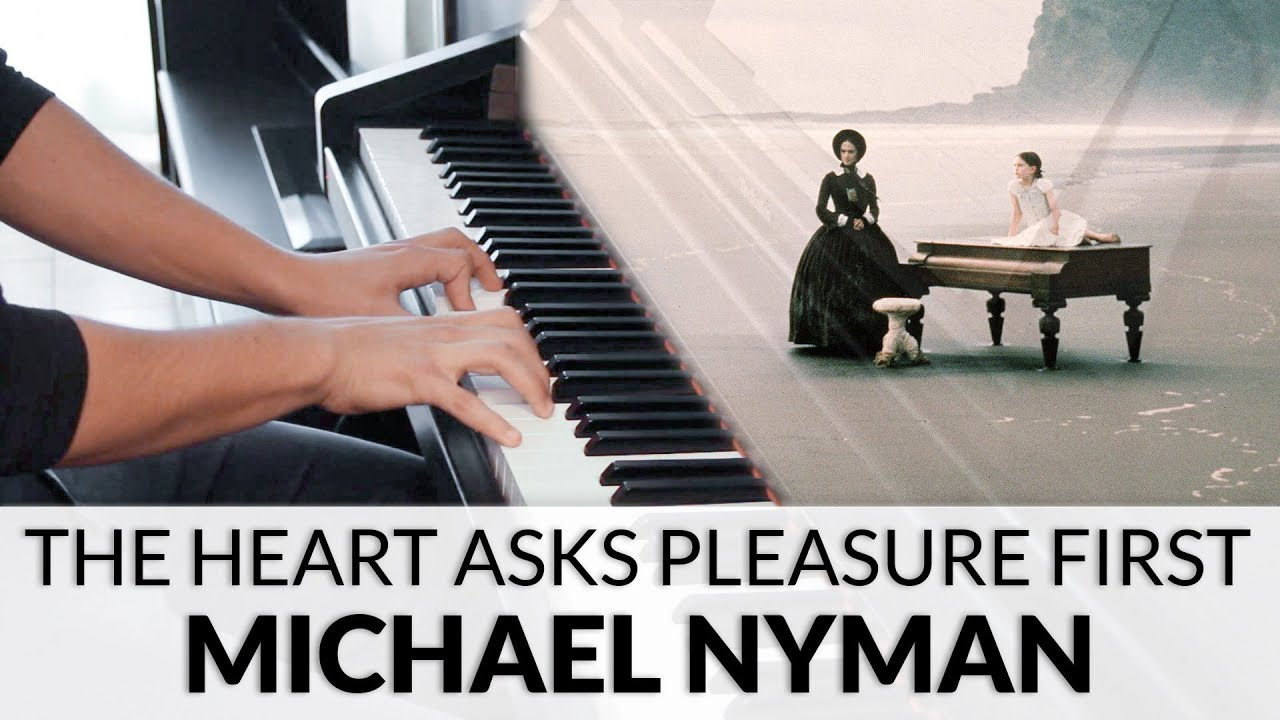 The Piano The Heart Asks Pleasure First Michael Nyman