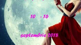 Horoscop săptămânal 10  - 16 septembrie 2018
