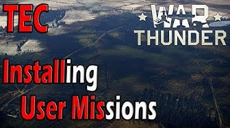 War Thunder - How to Install User Missions