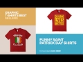 Funny Saint Patrick Day Shirts // Graphic T-Shirts Best Sellers