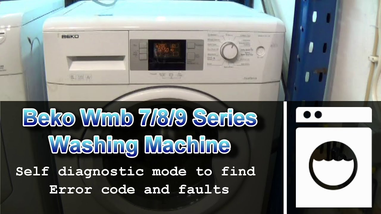 beko wmb 7 8 9 series washing machines diagnostic test mode [ 1920 x 1080 Pixel ]