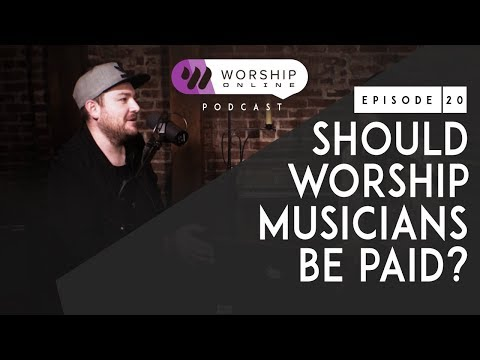 Episode 20 • Should Worship Musicians Be Paid?