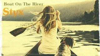 Скачать Styx Boat On The River Lyrics On Screen