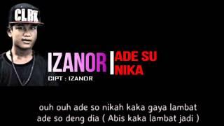 Izanor - Ade Su Nika ( Lirik )