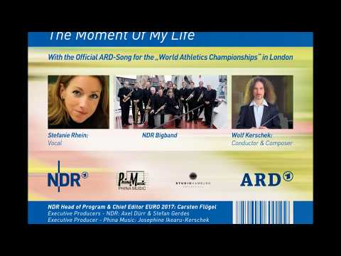 """""""The Moment Of My Life"""" (The official ARD - Song for the """"World Athletics Championships""""  in London)"""