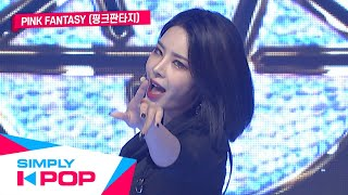 [Simply K-Pop] Simply's Spotlight Pink Fantasy(핑크판타지) _ Fantasy + Playing House(소꿉장난) _ Ep.391