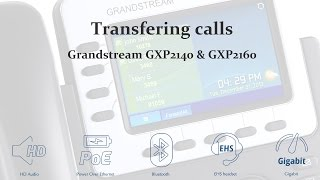 How to transfer a call on the Grandstream GXP2140 & GXP2160 VoIP phones