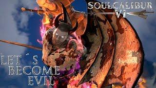 Soul Calibur VI - Let´s become EVIL! #13   4K UHD