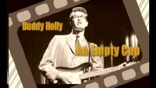 An Empty Cup-Buddy Holly