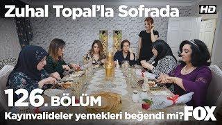Kayınvalideler yemekleri beğendi mi? Zuhal Topal'la Sofrada 126. Bölüm