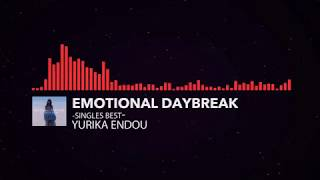 遠藤ゆりか - Emotional Daybreak