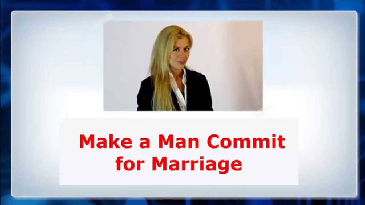 What makes a man commit to marriage