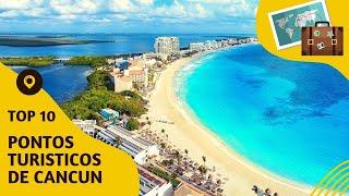 10 pontos turisticos mais visitados de Cancún