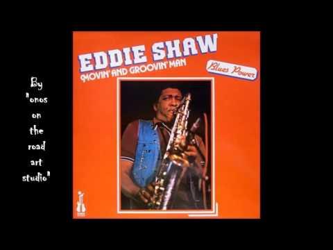 Eddie Shaw - Blues Dues  (HQ)  (Audio only)