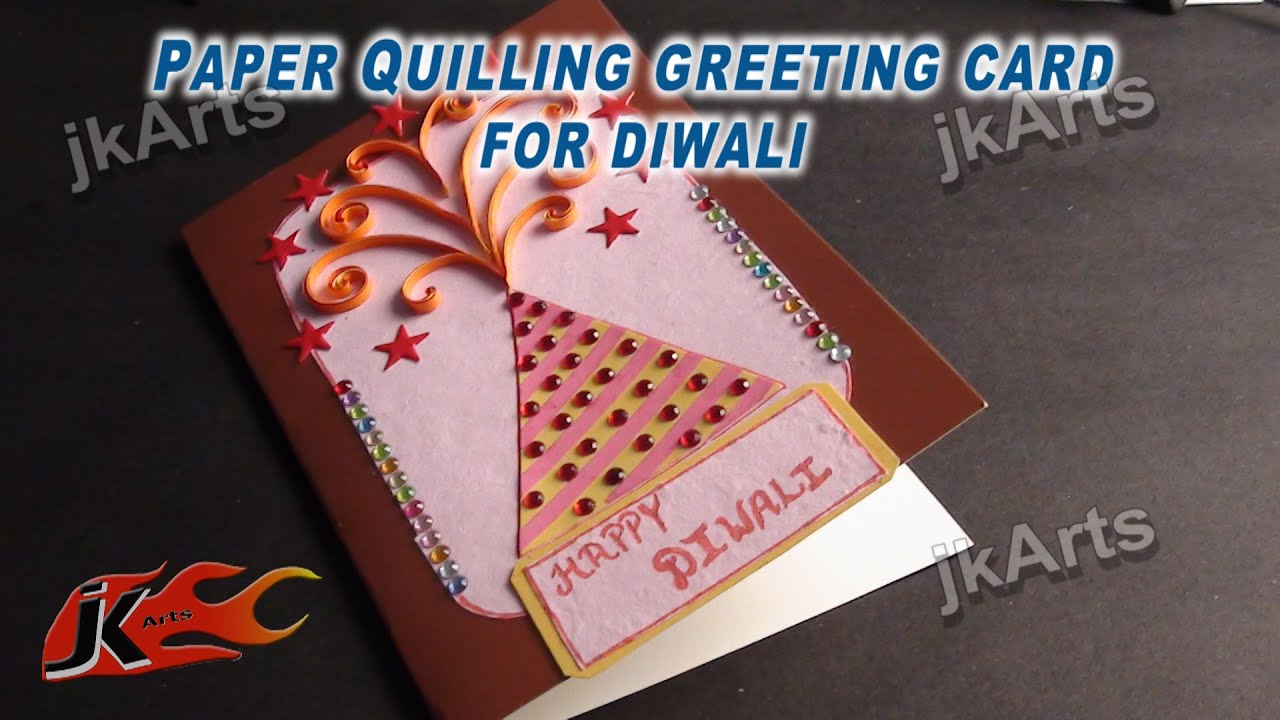 Art And Craft Ideas For Making Greeting Cards Part - 18: DIY Paper Quilling Greeting Card For Diwali | JK Arts 333 - YouTube