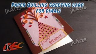 DIY Paper Quilling Greeting Card For Diwali JK Arts 333