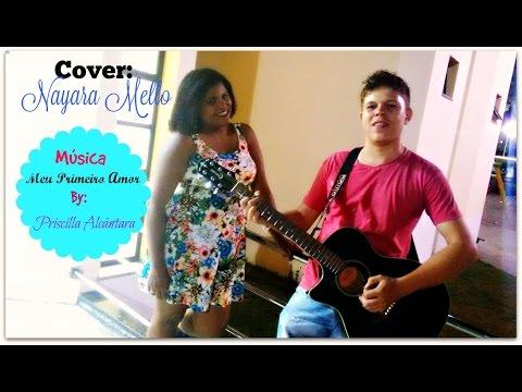 Meu Primeiro Amor - Nayara Mello Cover Priscilla Alcântara