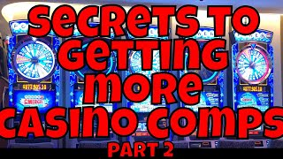 Secrets to Getting More Casino Comps - part 2