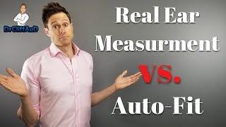 Real Ear Measurement vs. Auto Hearing Aid Programming