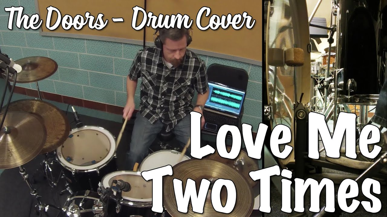 The Doors - Love Me Two Times Drum Cover