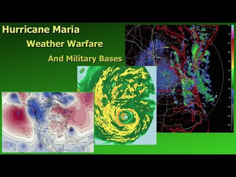 Hurricane Maria, Weather Warfare, And Military Bases ( Dane Wigington GeoengineeringWatch.org )