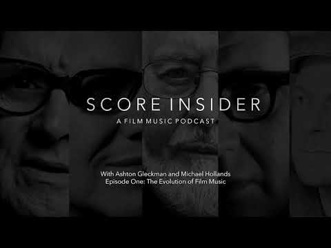 The Score Insider Podcast 1 - The Evolution of Film