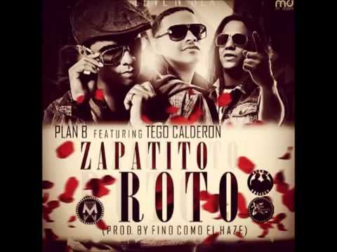 Zapatito Roto Plan B Ft  Tego Calderon NUEVO 2013 Original Videos De Viajes