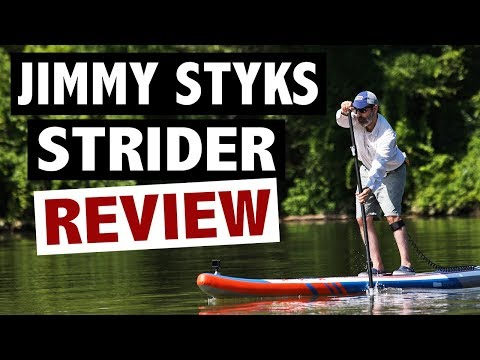 Jimmy Styks Strider Review (2018 Inflatable Touring SUP)