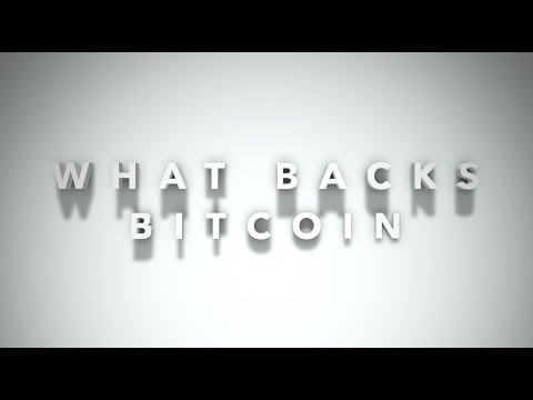 What Backs Bitcoin