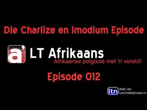 LTAfrikaans Episode 012: Die Charlize (Theron) en Imodium Episode