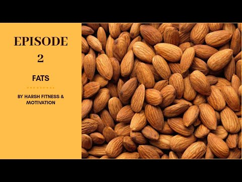 EPISODE 02| MACRO NUTRIENT|FATS
