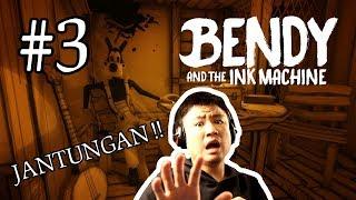 JANGAN TINGGALIN GW SENDIRIAN !! - Bendy and The Ink Machine [Indonesia] Gameplay #3