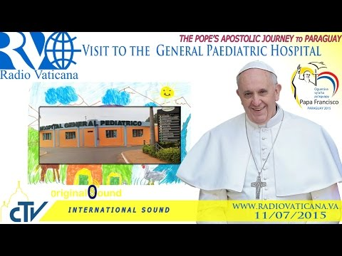 Pope Francis in Paraguay-Visit to Pediatric Hospital