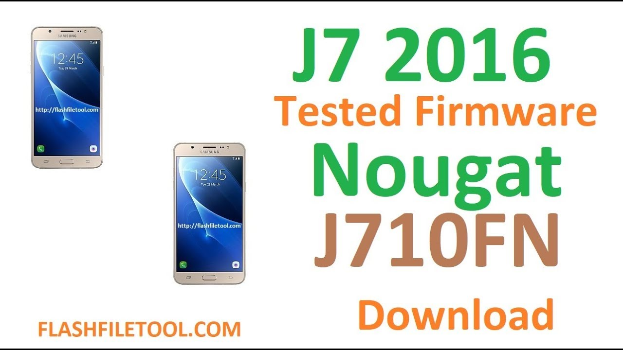 J710FN 7 0 Firmware Tested File Download [Nougat]