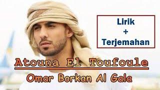 Atouna EL Toufole lirik dan terjemahan lagu sholawat, Omar Borkan Al Gala ( Cover by Sabyan)