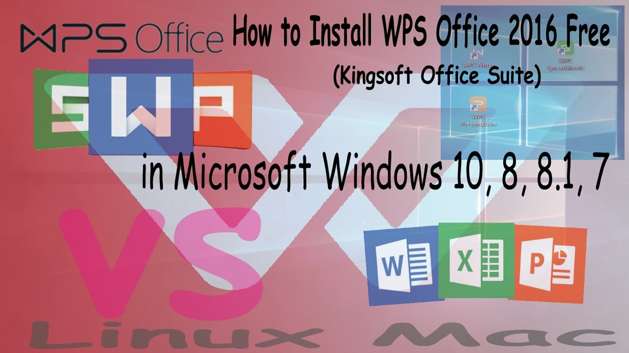 How to install wps office 2016 free kingsoft office suite - Free download kingsoft office for windows 7 ...