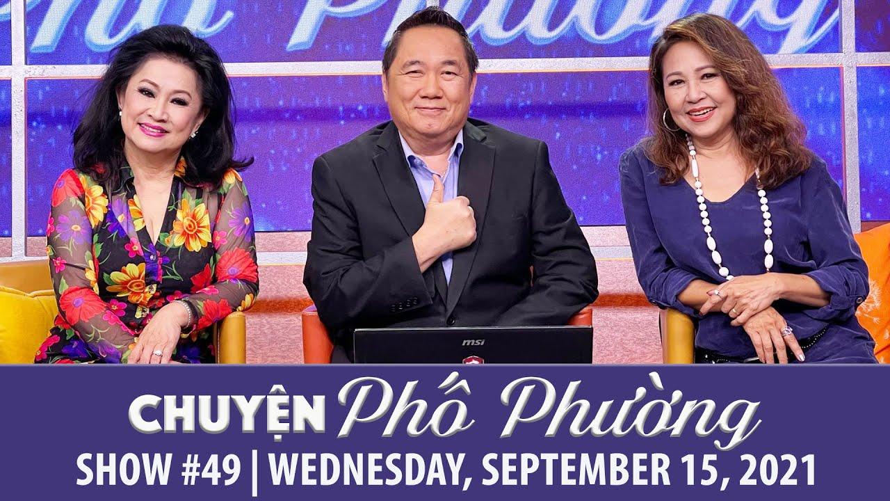 Chuyện Phố Phường | Show 49 | Wed, Sept 15, 2021