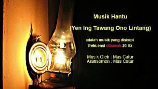 Musik Hantu (Yen Ing Tawang Ono Lintang)