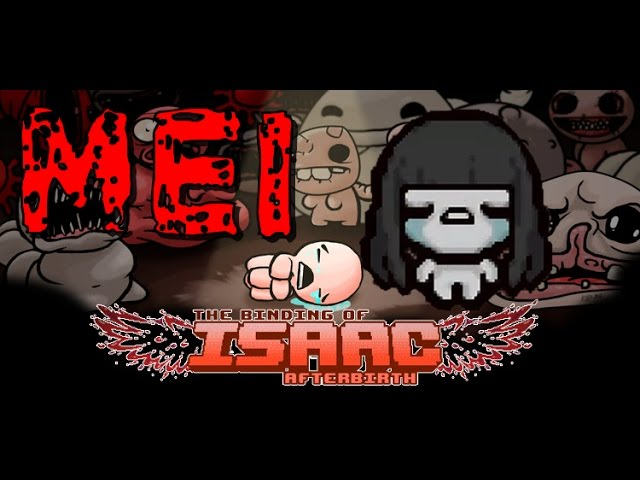BEST MOD ! The Binding of Isaac : Rebirth : Afterbirth : Afterbirth + : Steam Workshop : Mei