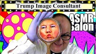 Donald Trump Image Consultant ASMR