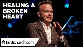 Healing A Broken Heart - Pastor David Crank