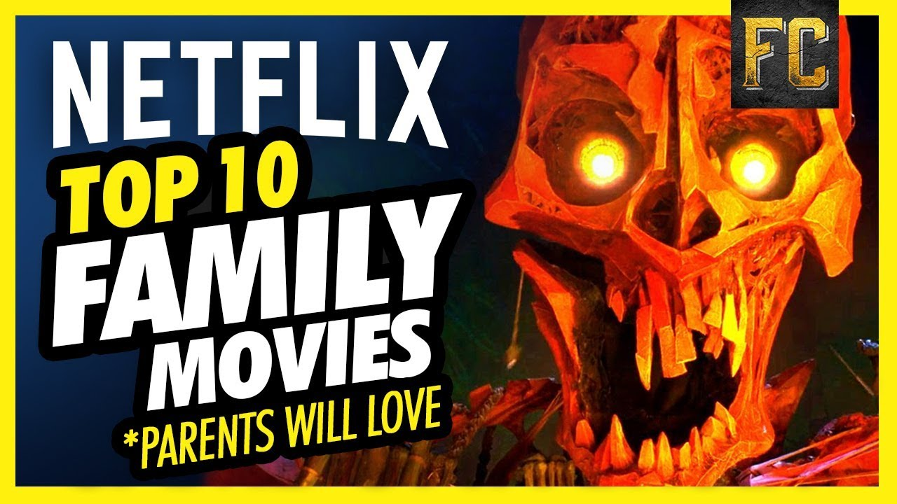 Top 10 Family Movies On Netflix Parents Will Love Best Movies On