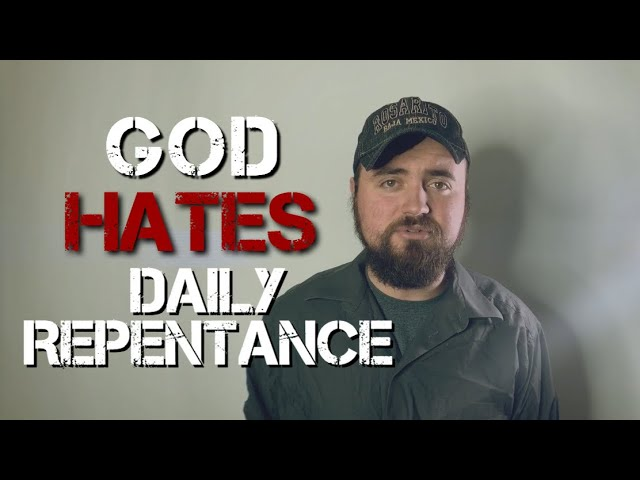 God HATES Daily Repentance! | Holiness Bible Study