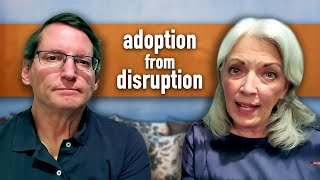 Adoption From Disruption - Our Family's Story