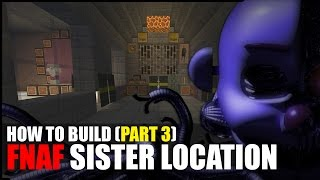 How To Build FNAF Sister Location In Minecraft! (Part 3)