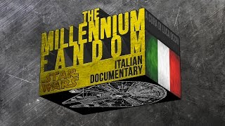 The Millennium Fandom - I Fan di Star Wars in Italia
