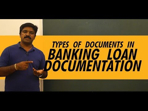 TYPES OF DOCUMENTS IN BANKING LOAN DOCUMENTATION