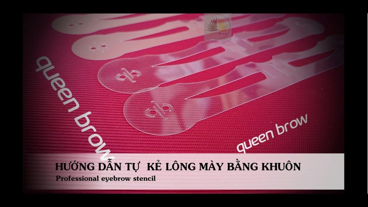 Hướng Dẫn Tự Kẻ Lông Mày Bằng Khuôn Vẽ Lông Mày Queen Brow